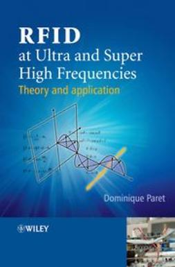 Paret, Dominique - RFID at Ultra and Super High Frequencies: Theory and application, ebook