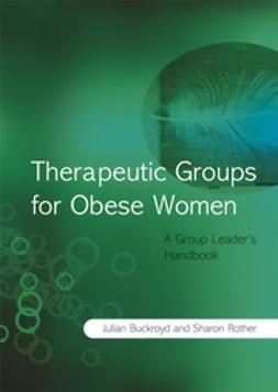 Buckroyd, Julia - Therapeutic Groups for Obese Women: A Group Leader's Handbook, ebook