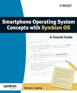 Jipping, Michael J. - Smartphone Operating System Concepts with Symbian OS: A Tutorial Guide, e-bok