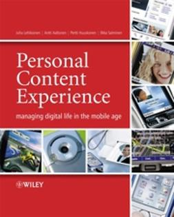 Lehikoinen, Juha - Personal Content Experience: Managing Digital Life in the Mobile Age, ebook