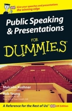 Kushner, Malcolm - Public Speaking and Presentations for Dummies<sup>&#174;</sup>, ebook