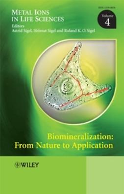 Sigel, Astrid - Biomineralization: From Nature to Application, e-kirja