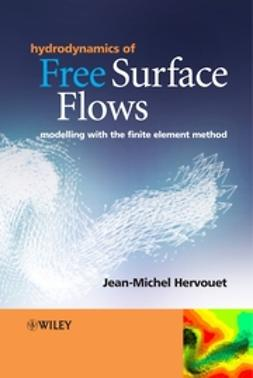 Hervouet, Jean-Michel - Hydrodynamics of Free Surface Flows: Modelling with the Finite Element Method, ebook