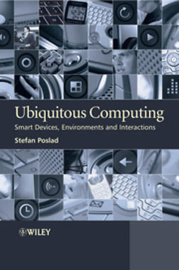 Poslad, Stefan - Ubiquitous Computing: Smart Devices, Environments and Interactions, e-bok