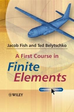 Belytschko, Ted - A First Course in Finite Elements, ebook