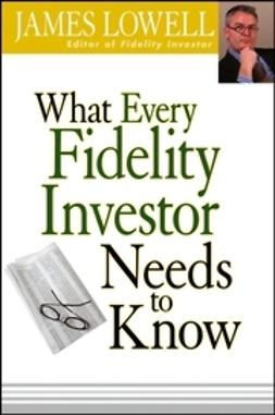 Lowell, James - What Every Fidelity Investor Needs to Know, e-kirja