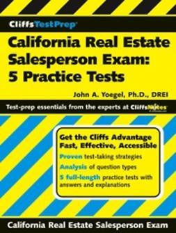 Yoegel, John A. - CliffsTestPrep California Real Estate Salesperson Exam: 5 Practice Tests, ebook