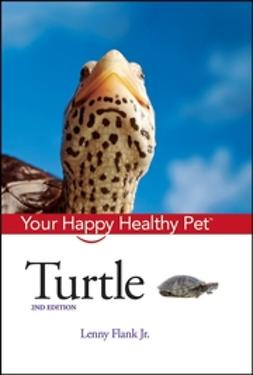 Flank, Lenny - Turtle: Your Happy Healthy Pet, ebook