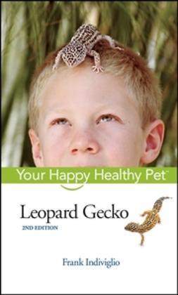 Indiviglio, Frank - Leopard Gecko: Your Happy Healthy Pet, ebook