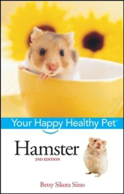Siino, Betsy Sikora - Hamster: Your Happy Healthy Pet, ebook