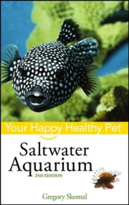 Skomal, Gregory - Saltwater Aquarium: Your Happy Healthy Pet, ebook
