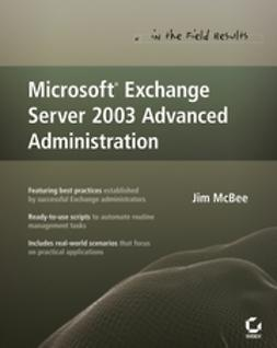McBee, Jim - Microsoft Exchange Server 2003 Advanced Administration, ebook