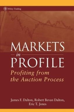 Dalton, James F. - Markets in Profile: Profiting from the Auction Process, ebook
