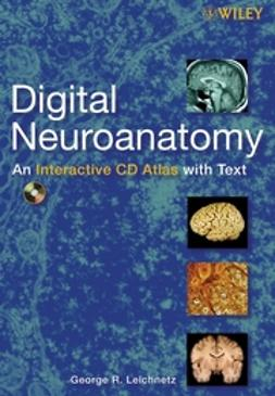 Leichnetz, George R. - Digital Neuroanatomy: An Interactive CD Atlas withText, ebook