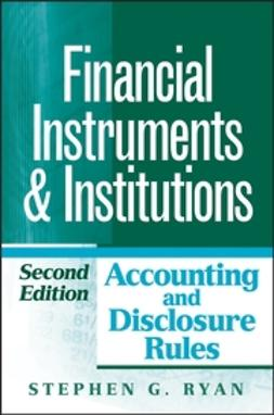 Ryan, Stephen G. - Financial Instruments and Institutions: Accounting and Disclosure Rules, ebook