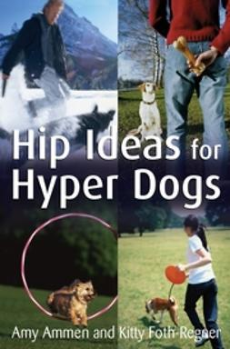 Ammen, Amy - Hip Ideas for Hyper Dogs, ebook