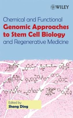 Ding, Sheng - Chemical and Functional Genomic Approaches to Stem Cell Biology and Regenerative Medicine, ebook