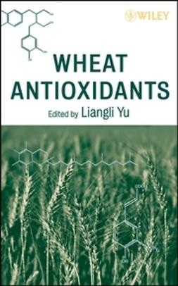 Yu, Liangli L. - Wheat Antioxidants, ebook