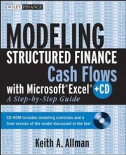 Allman, Keith A. - Modeling Structured Finance Cash Flows with Microsoft Excel: A Step-by-Step Guide, ebook