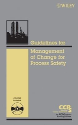 UNKNOWN - Guidelines for the Management of Change for Process Safety, ebook