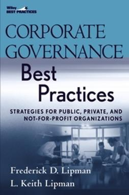 Lipman, Frederick D. - Corporate Governance Best Practices: Strategies for Public, Private, and Not-for-Profit Organizations, ebook