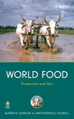 Conklin, Alfred R. - World Food: Production and Use, ebook