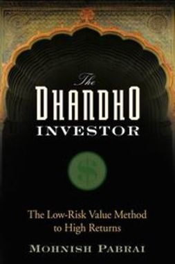 Pabrai, Mohnish - The Dhandho Investor: The Low - Risk Value Method to High Returns, ebook