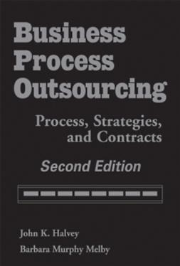 Halvey, John K. - Business Process Outsourcing: Process, Strategies, and Contracts, ebook