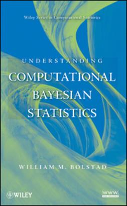 Bolstad, William M. - Understanding Computational Bayesian Statistics, e-bok