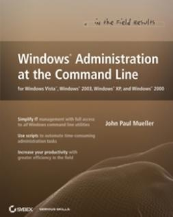 Mueller, John Paul - Windows Administration at the Command Line for Windows Vista, Windows 2003, Windows XP, and Windows 2000, ebook