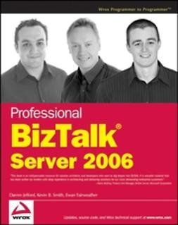 Fairweather, Ewan - Professional BizTalk Server 2006, ebook