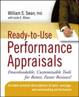 Swan, William S. - Ready-to-Use Performance Appraisals: Downloadable, Customizable Tools for Better, Faster Reviews!, ebook