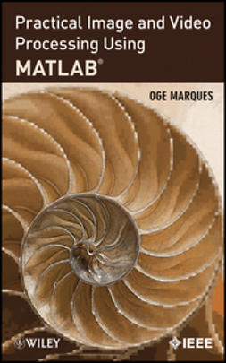 Marques, Oge - Practical Image and Video Processing Using MATLAB, e-kirja