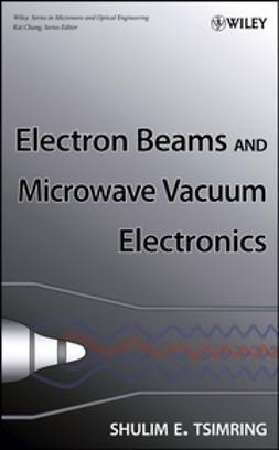 Tsimring, Shulim E. - Electron Beams and Microwave Vacuum Electronics, ebook