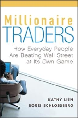 Lien, Kathy - Millionaire Traders: How Everyday People Are Beating Wall Street at Its Own Game, ebook