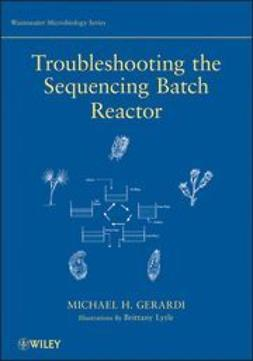 Gerardi, Michael H. - Troubleshooting the Sequencing Batch Reactor, ebook