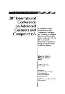 Lara-Curzio, Edgar - 28th International Conference on Advanced Ceramics and Composites A: Ceramic Engineering and Science Proceedings, ebook