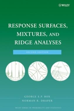 Box, George E. P. - Response Surfaces, Mixtures, and Ridge Analyses, ebook