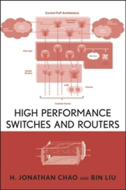Chao, H. Jonathan - High Performance Switches and Routers, ebook