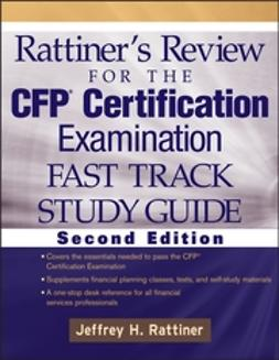 Rattiner, Jeffrey H. - Rattiner's Review for the CFP Certification Examination, Fast Track, Study Guide, ebook