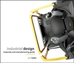 Lesko, Jim - Industrial Design: Materials and Manufacturing Guide, ebook