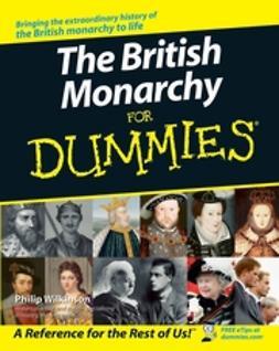 Wilkinson, Philip - The British Monarchy For Dummies, e-kirja
