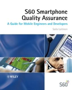 Laitinen, Saila - S60 Smartphone Quality Assurance: A Guide for Mobile Engineers and Developers, ebook