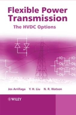 Arrillaga, Jos - Flexible Power Transmission: The HVDC Options, e-kirja