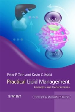 Maki, Kevin - Practical Lipid Management: Concepts and Controversies, ebook