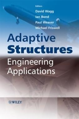 Wagg, David - Adaptive Structures: Engineering Applications, ebook