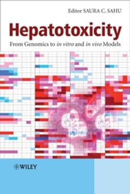 Sahu, Saura - Hepatotoxicity: From Genomics to In Vitro and In Vivo Models, ebook