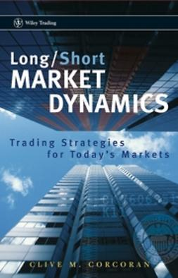 Corcoran, Clive M. - Long/Short Market Dynamics: Trading Strategies for Today's Markets, e-kirja