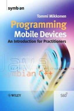 Mikkonen, Tommi - Programming Mobile Devices: An Introduction for Practitioners, ebook