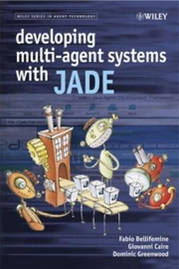 Bellifemine, Fabio Luigi - Developing Multi-Agent Systems with JADE, ebook